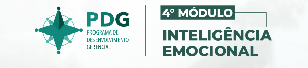 Programa de Desenvolvimento Gerencial (PDG) - Módulo 4: Inteligência Emocional