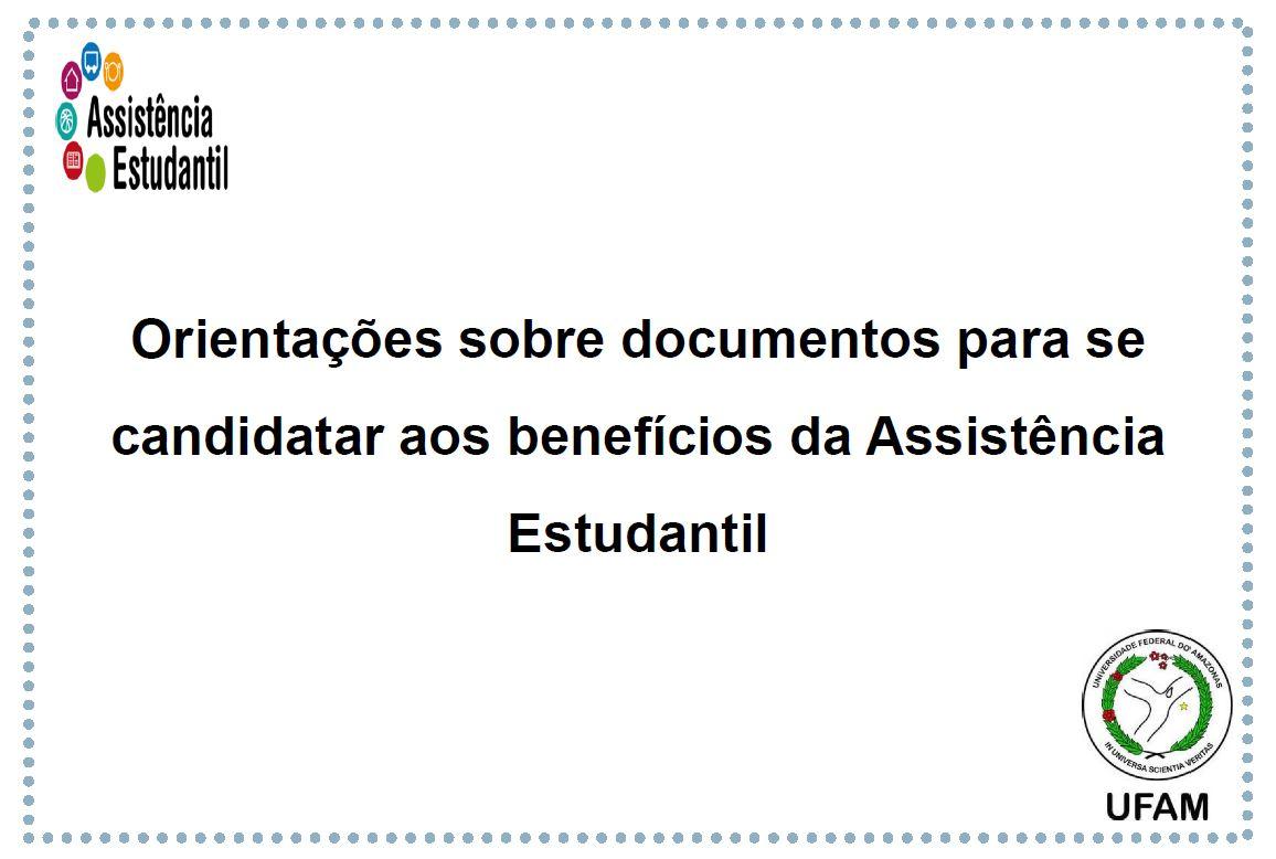 Orientações gerais sobre documentos para se candidatar aos benefícios da Assistência Estudantil