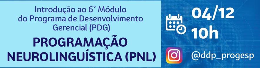 LIVE - Introdução ao 6° módulo do Programa de Desenvolvimento Gerencial (PDG)- Programação Neurolinguística (PNL)