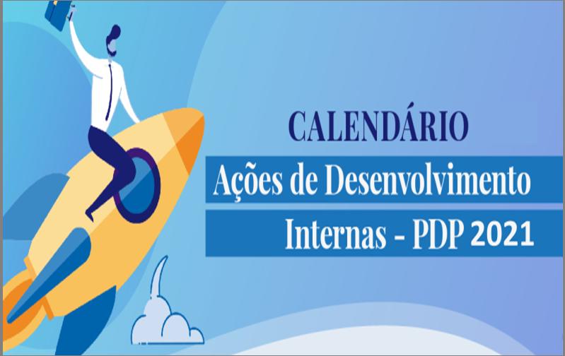 Calendário de Ações de Desenvolvimento Internas do DDP/PROGESP previstas para 2021