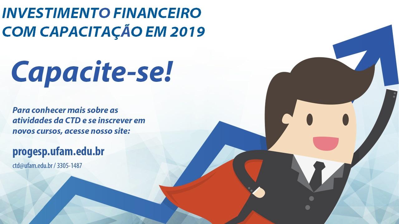 Investimento Financeiro com Capacitação em 2019
