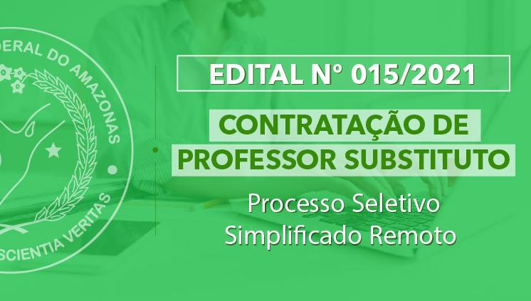 Edital 015.2021 - Professor Substituto