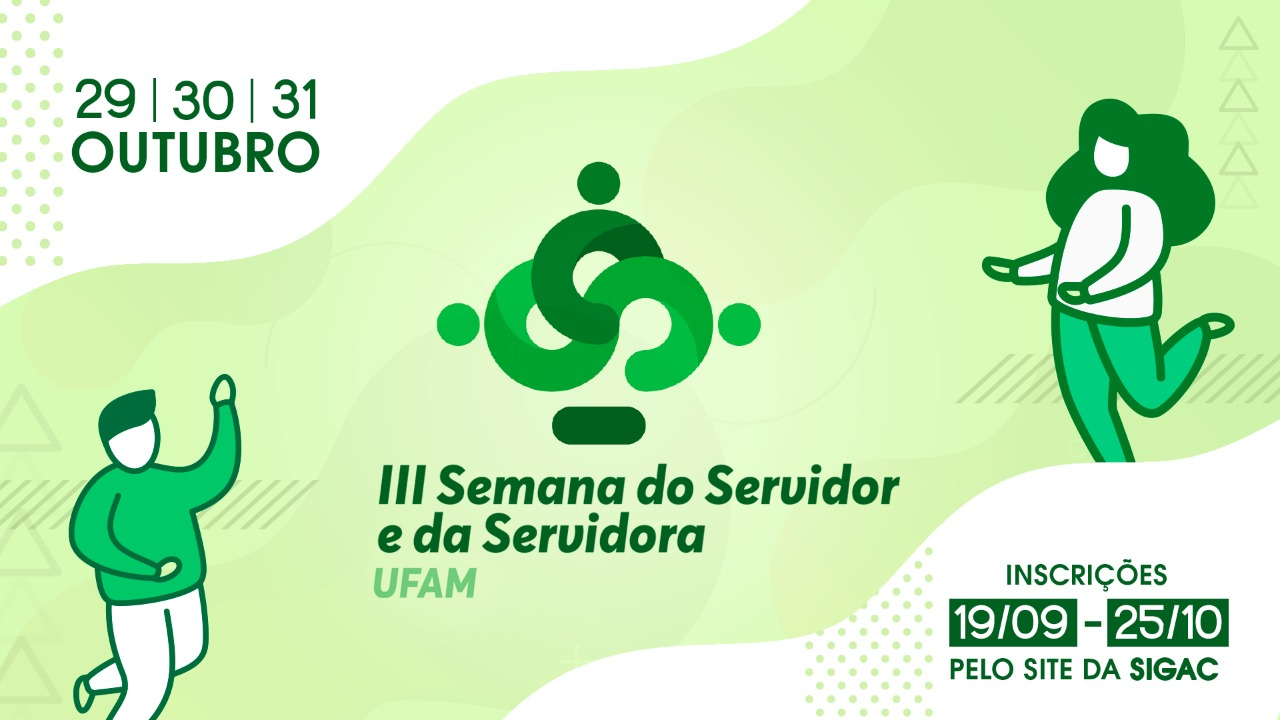 III SEMANA DO SERVIDOR E DA SERVIDORA UFAM